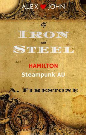 Of Iron and Steel (HAMILTON Steampunk AU) (LAMS) by Ashburn1198