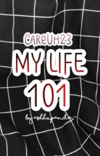 My Life 101 by CareUh23