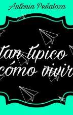 Tan Típico Como Vivir  by AntoniaIgnaciaPealoz