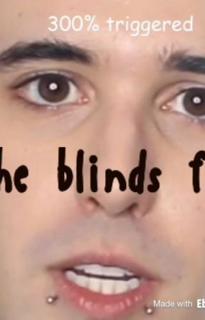 the blinds fic by 5saucePhanTrash