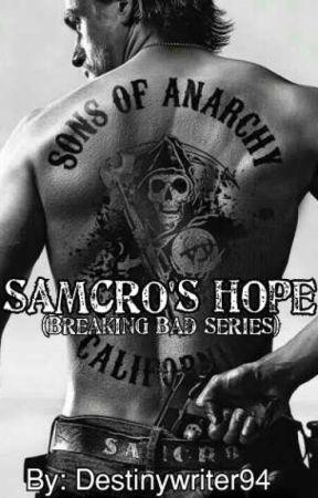 SAMCRO's Hope (Breaking Bad Series) by DestinyWriter94