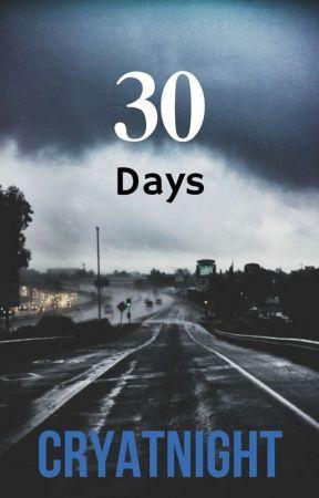 30 Days by CryAtNight