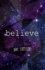 Belive I AM FINE by ariszar