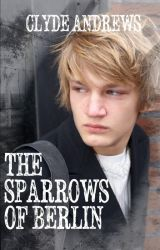 The Sparrows of Berlin by ClydeAndrews6