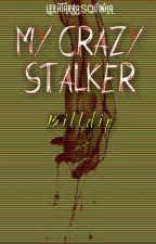 My Crazy Stalker ∆ Billdip by LeehTARRASQUINHA