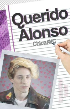 Querido Alonso «Alonso Villalpando» (#2) [TERMINADA] by xdanielaavcx