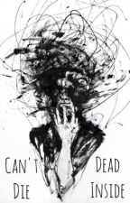 Can't Die, Dead Inside. by schizowy_ludojad