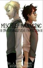Mischief Managing//Drarry, Wolfstar  by _crybaby_malfoy_