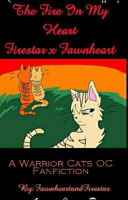 The Fire In My Heart (Firestar x Fawnheart) [Warriors OC