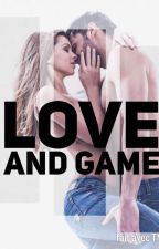 Love and game (Wattys2017) by Lovesongmr