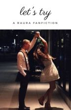let's try | raura by rauraomfg