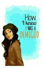 How I knew I was a Demigod by invncible