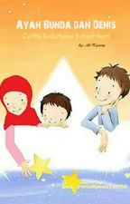 Ayah Bunda dan Denis  by Al-Kariim