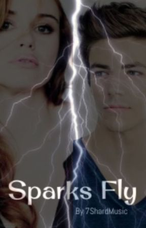 Sparks Fly (Flash Fanfiction) by 7ShardMusic