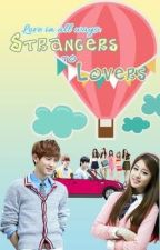 Love in all ways: Strangers to Lovers by KATHangisiplamang23