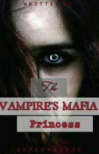 The Vampire's Mafia Princess (On-Hold|Editing) by superkaaayye