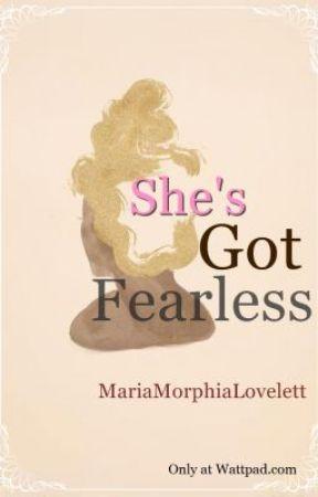 She's Got Fearless by MariaMorphiaLoveLett by MariaMorphiaLoveLett