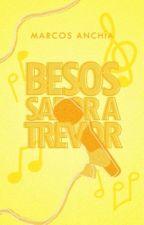 Besos sabor a Trevor© [Pausada] #FFA2018 #AAwards by mj_anchia