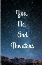 You, Me, and The Stars by CailynWhite
