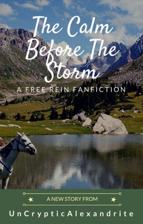 The Calm Before The Storm (A Pin Fanfiction) - Free Rein by UnCrypticAlexandrite