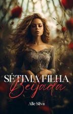 Sétima filha - Beijada  by AlleSiilva6
