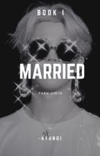 MARRIED || P.JM~book1 [FINISHED]  by KIM_HYUNGI