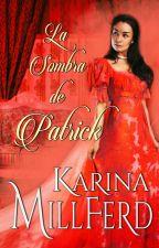 La Sombra de Patrick (Próximamente) by KSMillFerd