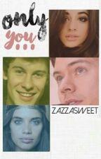 Only you... by zazzasweet