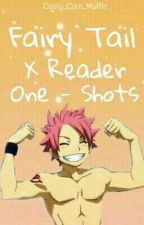 Fairy Tail X Reader One-shots by Corny_Corn_Muffin