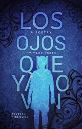 Los ojos que ya no ven  by yariel0313