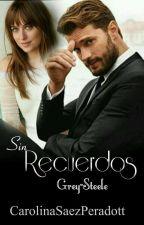 Sin Recuerdos (Grey -steele) by carolinasaezperadott