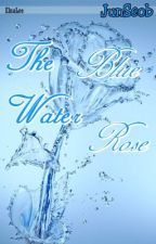 [ShortFic] JunSeob - The Blue Water Rose ♥ by elnaleeism