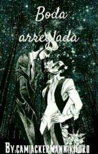 Boda arreglada [AMOLAD] by PIZZAYAOI