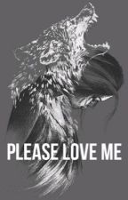 Please love me  by Travel-girl0825