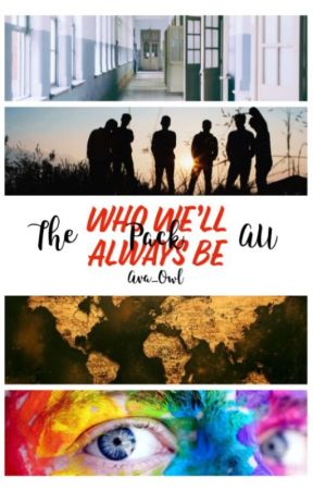 Who We'll Always Be (The Pack AU) by Ava_Owl