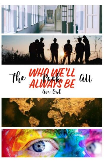 Who We'll Always Be (The Pack AU)