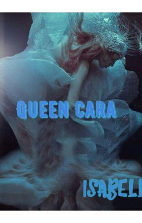 Queen Cara by QueenIzzy625