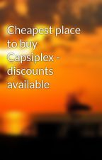 Cheapest place to buy Capsiplex - discounts available by capsiplexfatburner73
