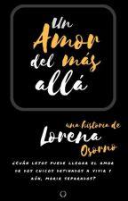 Un Amor Del Más Allá by leydylorenaoc