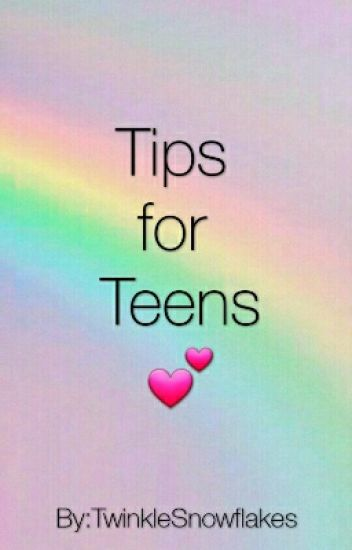 Tips For Teens F0 9f 92 95