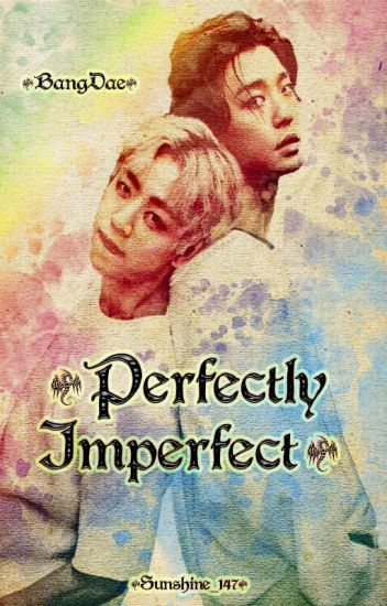 Perfectly Imperfect (BangDae)
