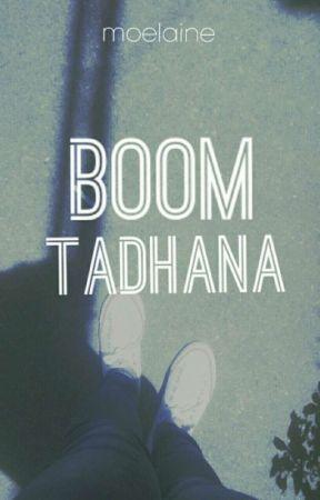 BOOM TADHANA by Moelaine