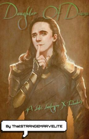 Daughter of Diana (a loki x greekdemigod!reader ) ON HOLD