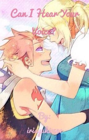 Can I hear your voice?(nalu fanfiction) by irisyuki1501