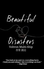 Beautiful Disasters [Voltron] by TheWitch_NextDoor