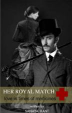 Her Royal Match by SanayaKant