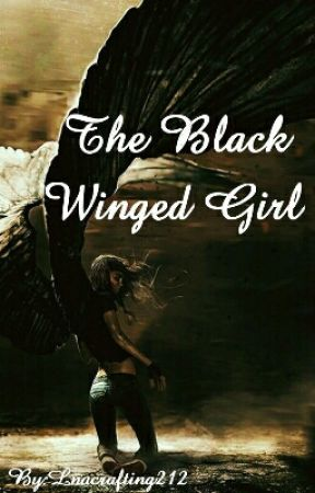 The Black Winged Girl (Wattys 2017) by Lnacrafting212