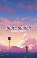 Plots Panda  by taeume