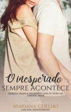 O inesperado sempre acontece by MarianaCoelho95