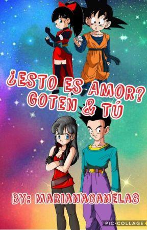 ¿Esto Es Amor? - Goten & Tú by MarianaCanela8